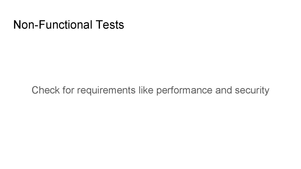 Non-Functional Tests Check for requirements lik...