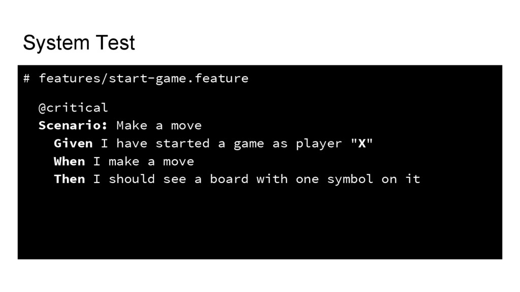 System Test # features/start-game.feature @crit...