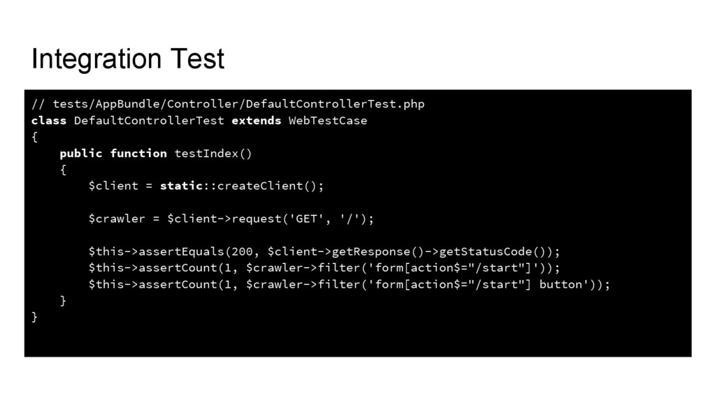 Integration Test // tests/AppBundle/Controller/...