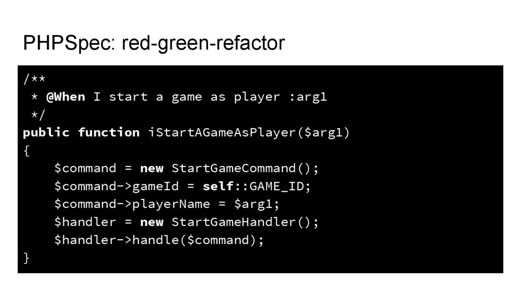 PHPSpec: red-green-refactor /** * @When I start...
