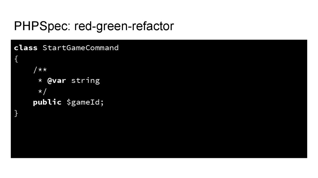 PHPSpec: red-green-refactor class StartGameComm...