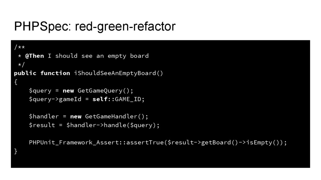PHPSpec: red-green-refactor /** * @Then I shoul...