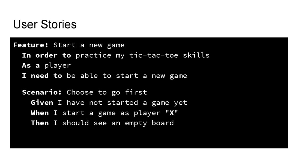 User Stories Feature: Start a new game In order...
