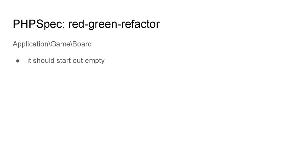 PHPSpec: red-green-refactor Application\Game\Bo...