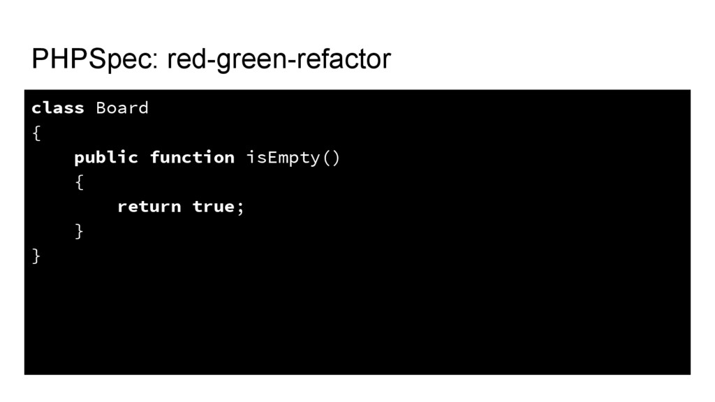 PHPSpec: red-green-refactor class Board { publi...