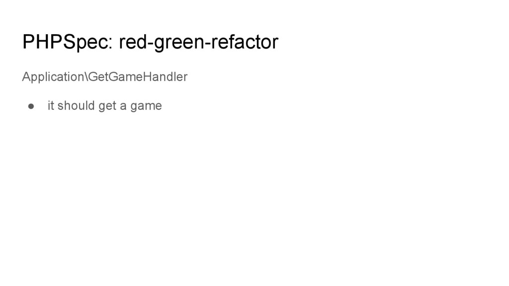 PHPSpec: red-green-refactor Application\GetGame...