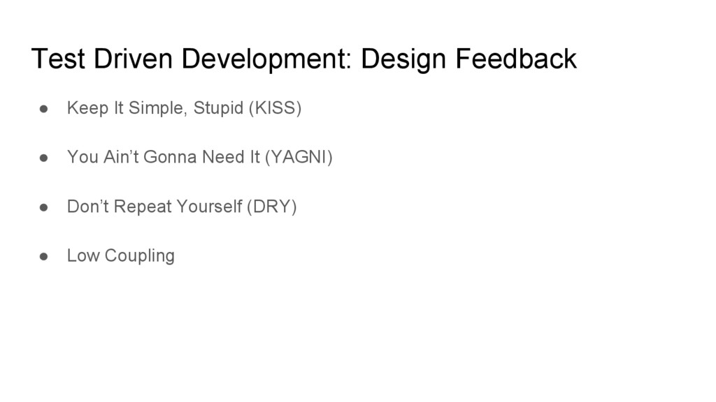 Test Driven Development: Design Feedback ● Keep...