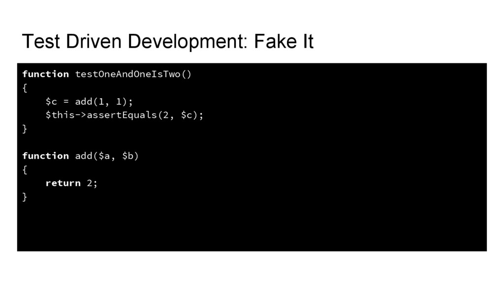 Test Driven Development: Fake It function testO...