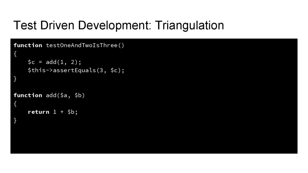 Test Driven Development: Triangulation function...