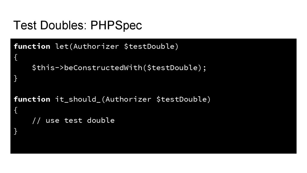 Test Doubles: PHPSpec function let(Authorizer $...
