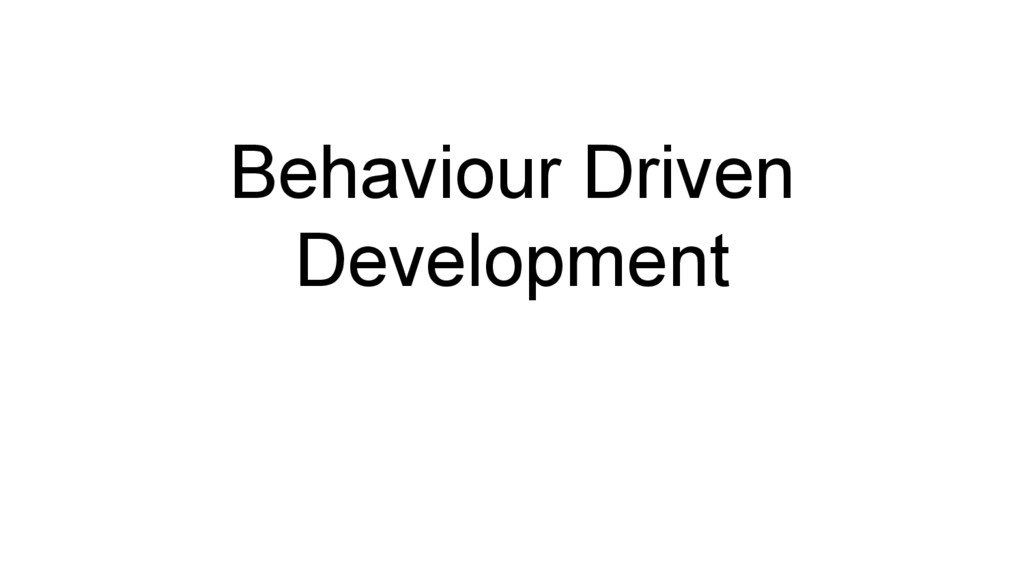Behaviour Driven Development