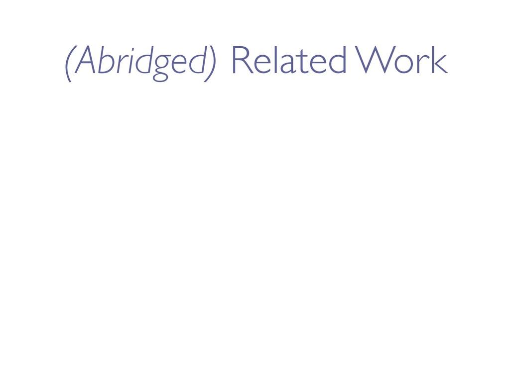 (Abridged) Related Work
