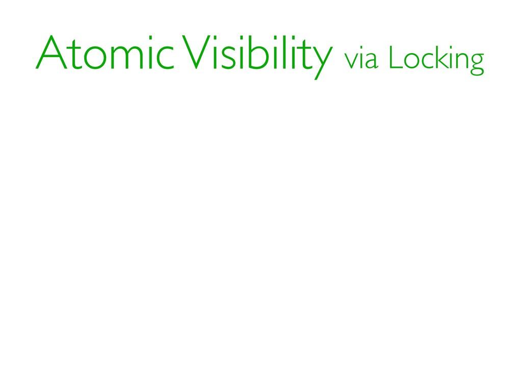 Atomic Visibility via Locking