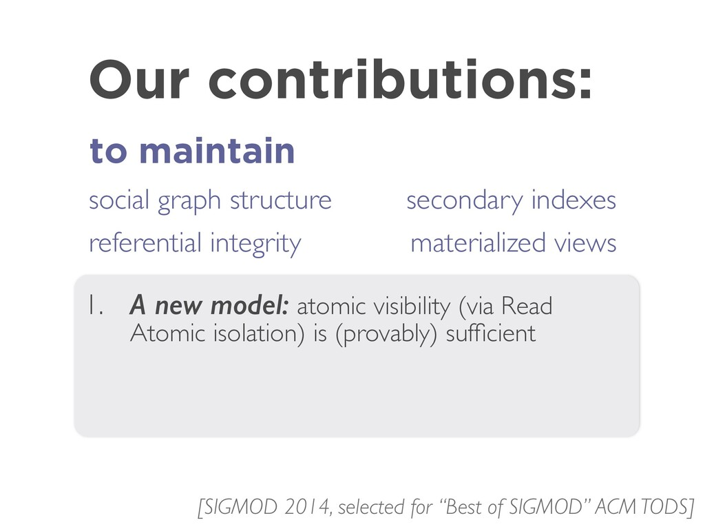 Our contributions: to maintain 1. A new model: ...