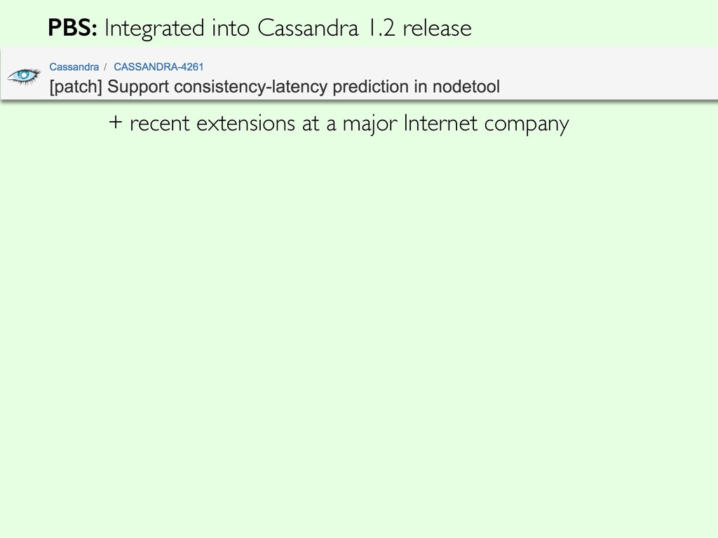 PBS: Integrated into Cassandra 1.2 release + re...