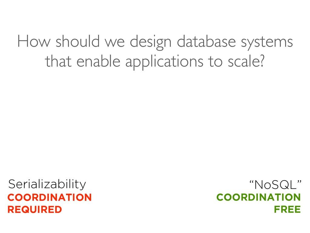 "Serializability COORDINATION REQUIRED ""NoSQL"" C..."