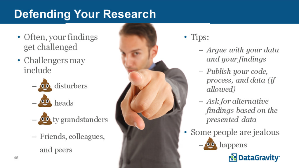 45 Defending Your Research • Often, your findin...