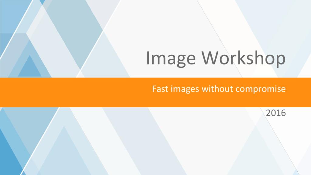©2016 AKAMAI   FASTER FORWARDTM Fast images wit...