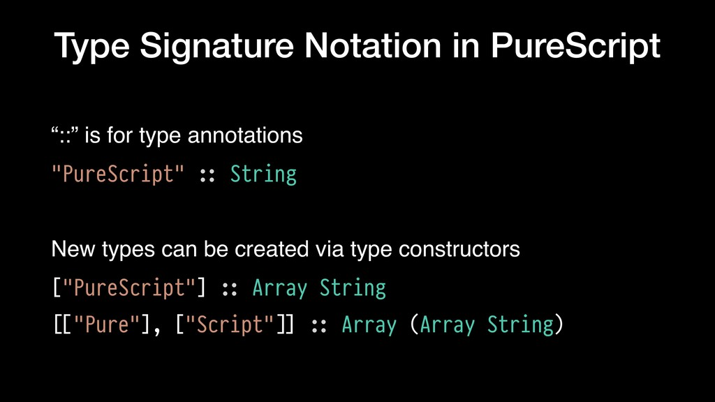 """Type Signature Notation in PureScript """"::"""" is f..."""