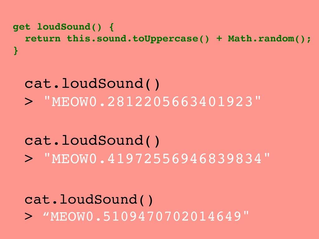 "cat.loudSound() > ""MEOW0.2812205663401923"" get ..."