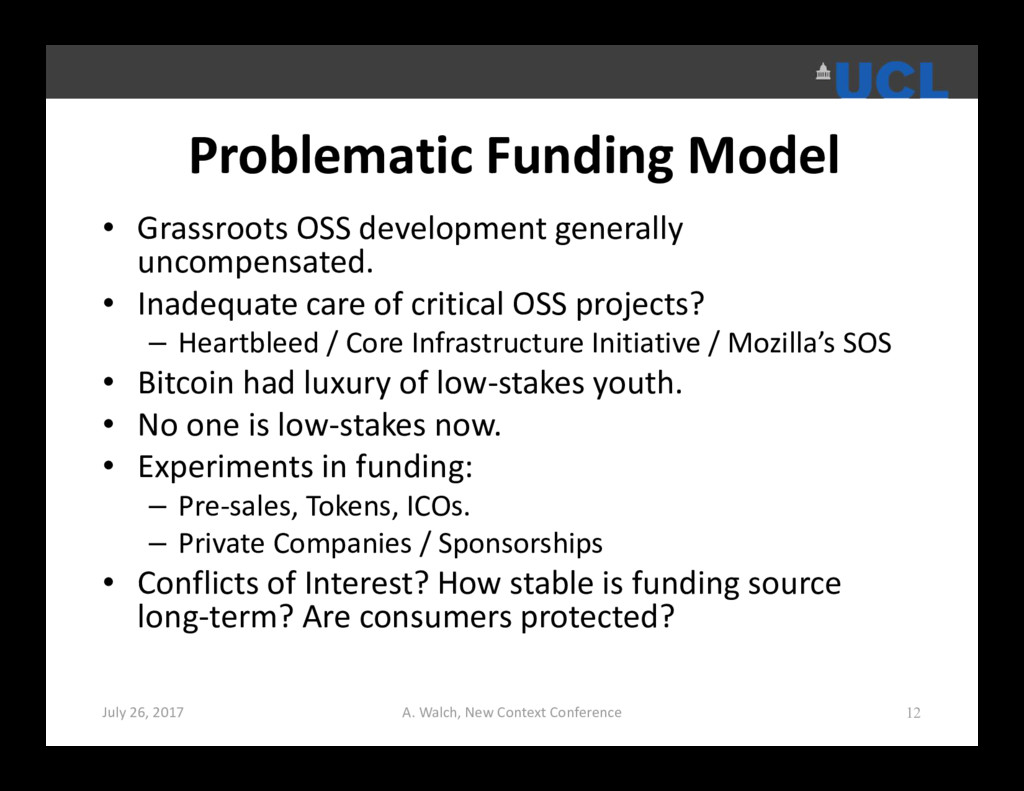 Problematic Funding Model • Grassroots OSS deve...