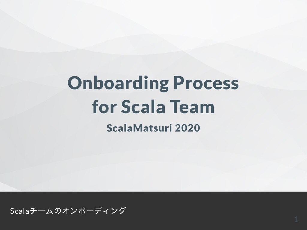 Onboarding Process for Scala Team ScalaMatsuri ...