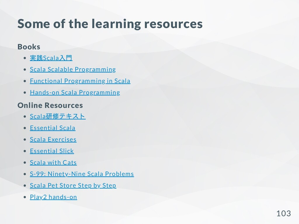 Some of the learning resources Books 実践Scala ⼊⾨...