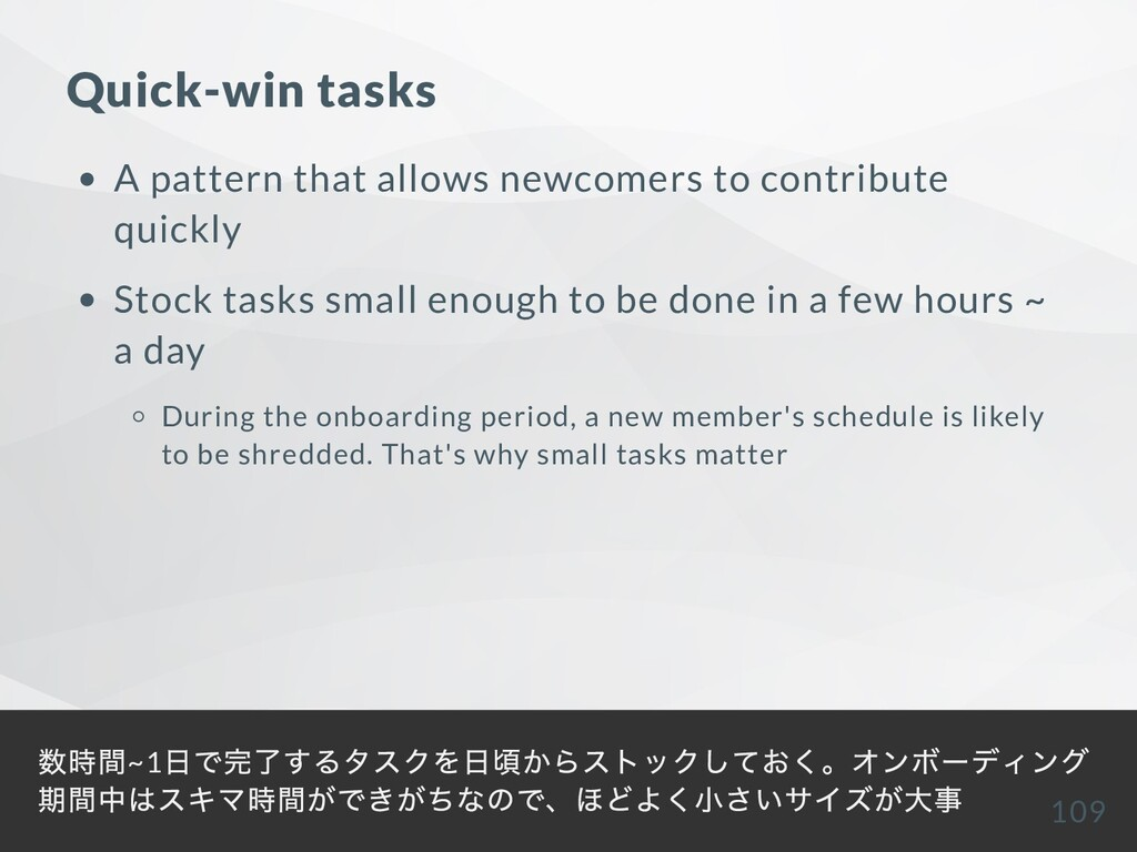 Quick-win tasks A pattern that allows newcomers...