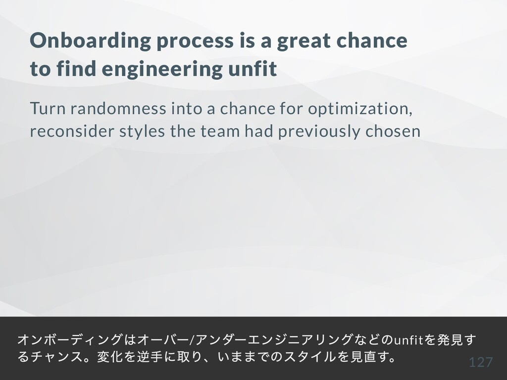 Onboarding process is a great chance to find en...