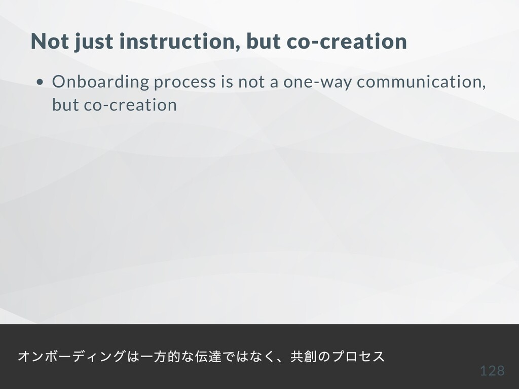 Not just instruction, but co-creation Onboardin...