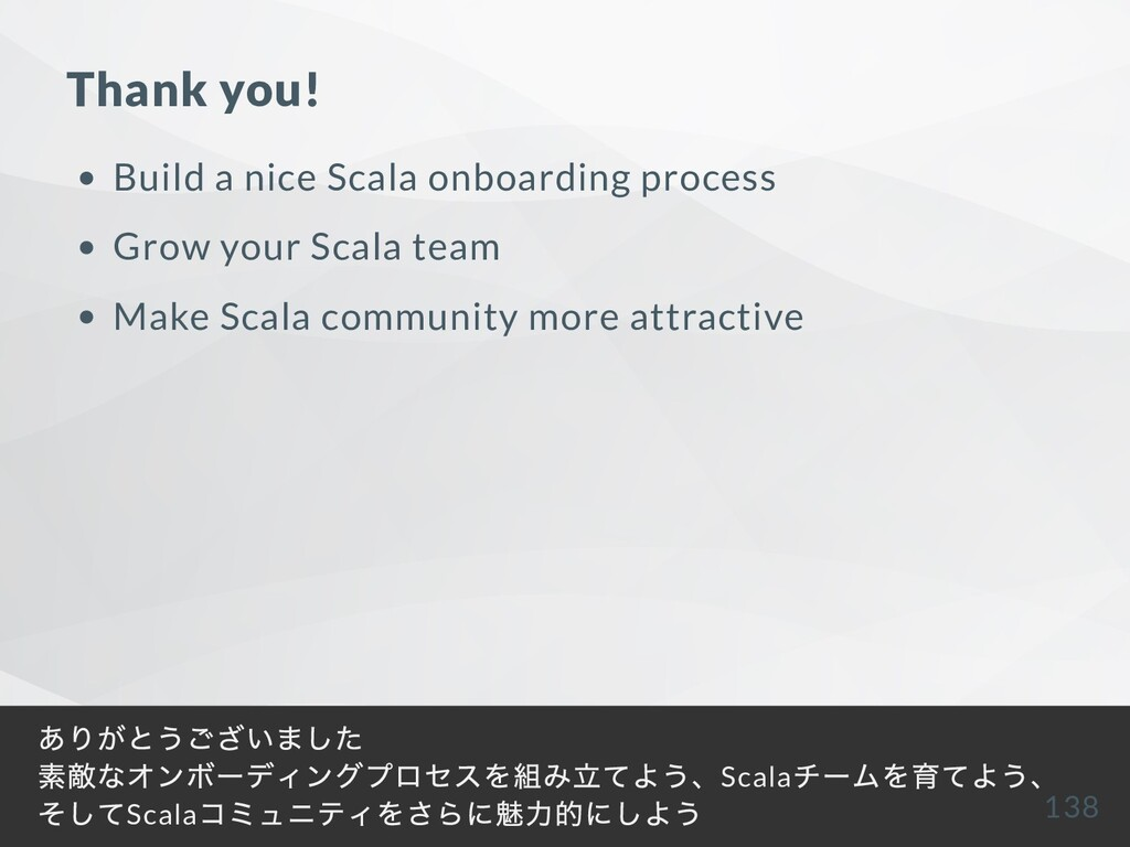Thank you! Build a nice Scala onboarding proces...