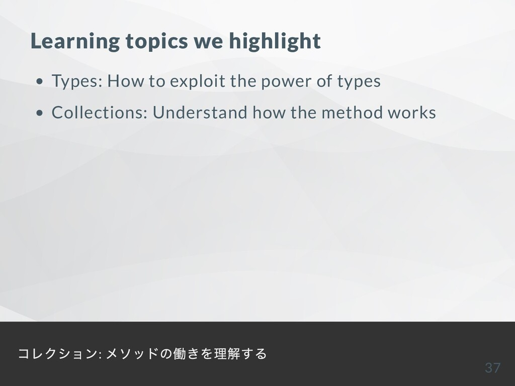 Learning topics we highlight Types: How to expl...