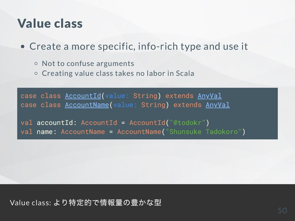 Value class Create a more specific, info-rich t...