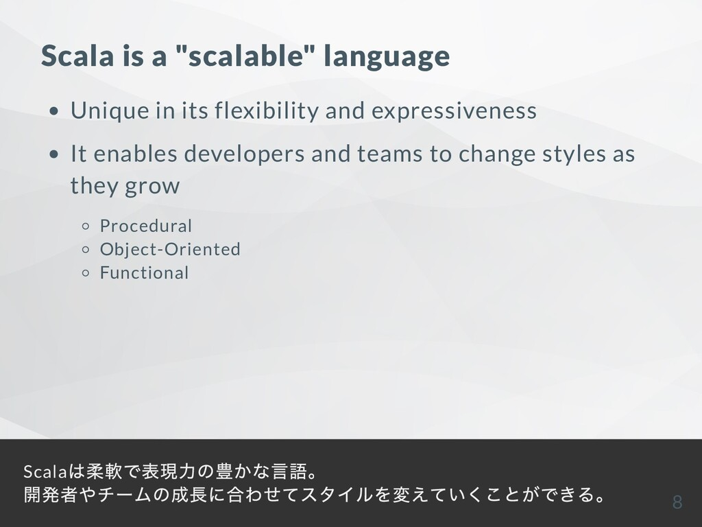 "Scala is a ""scalable"" language Unique in its fl..."