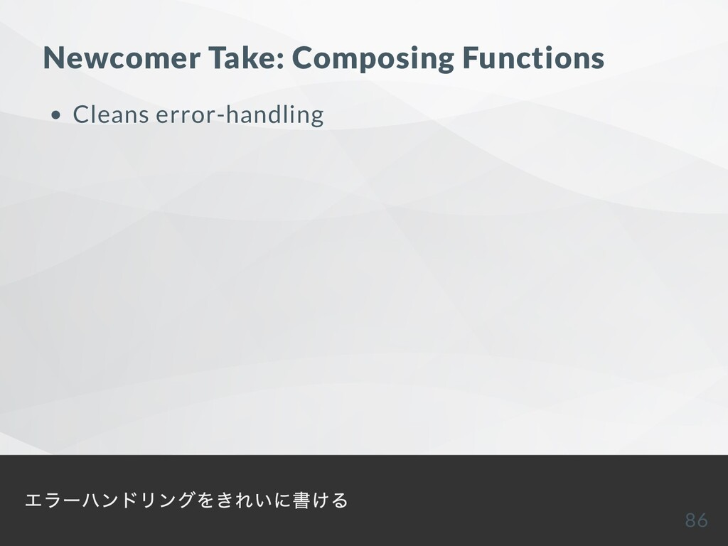 Newcomer Take: Composing Functions Cleans error...