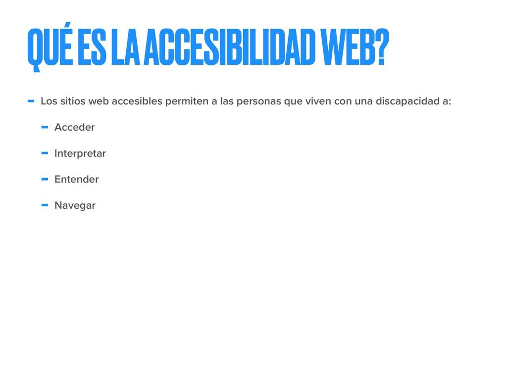 - Los sitios web accesibles permiten a las pers...
