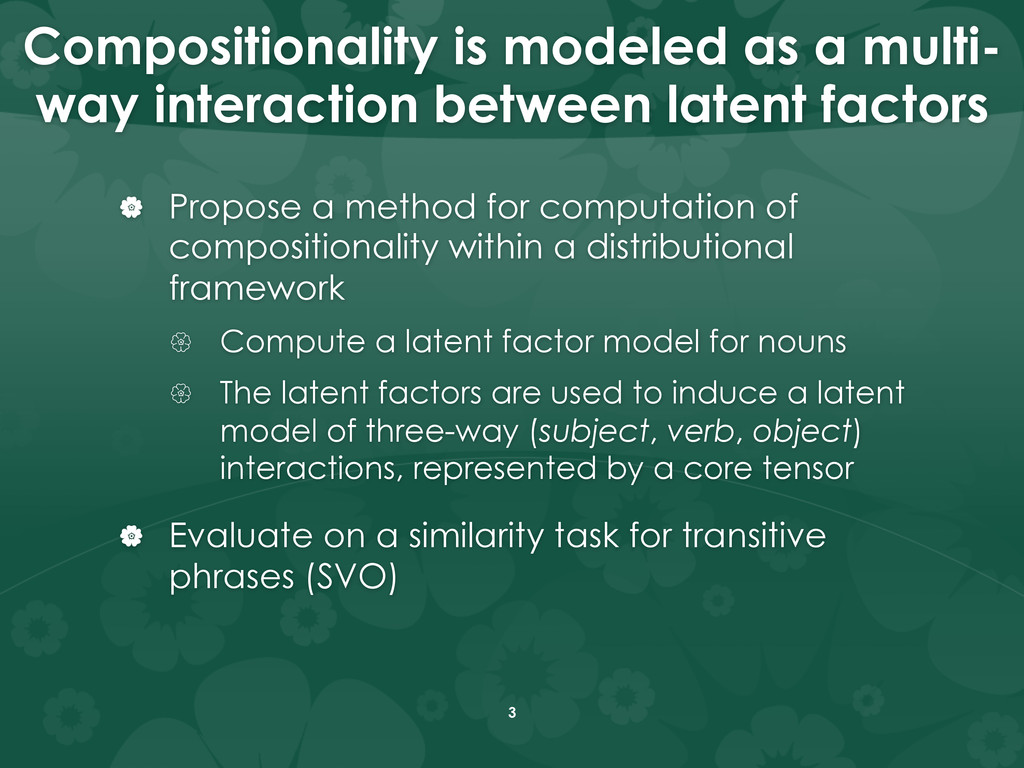 Compositionality is modeled as a multi- way int...