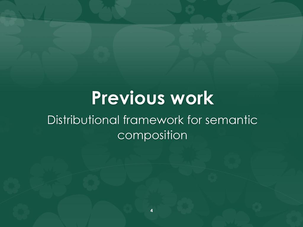 Previous work Distributional framework for sem...