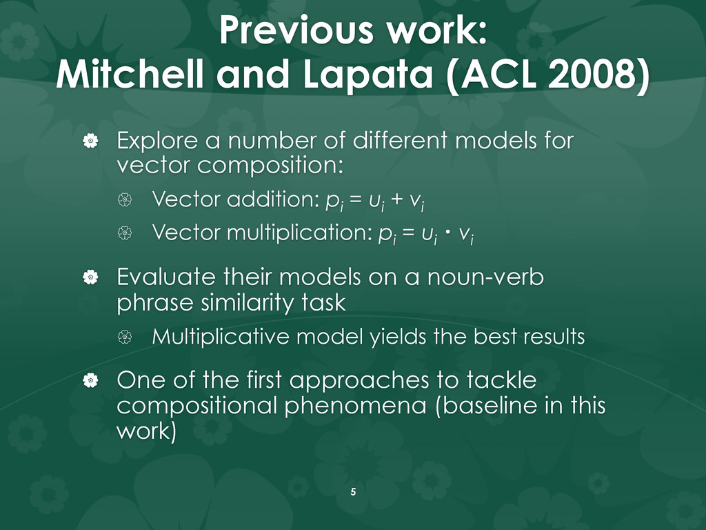 Previous work: Mitchell and Lapata (ACL 2008) ...