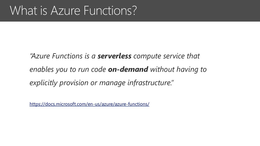 """What is Azure Functions? """"Azure Functions is a ..."""
