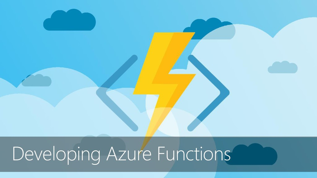 Developing Azure Functions