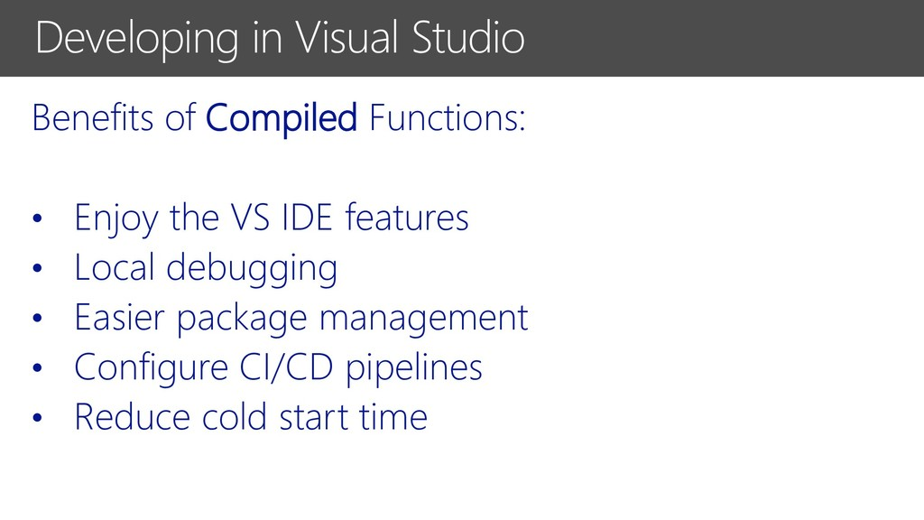 Benefits of Compiled Functions: • Enjoy the VS ...