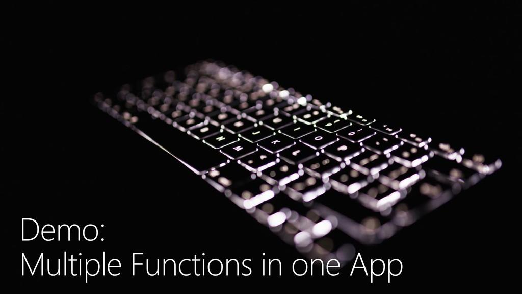 Demo: Multiple Functions in one App