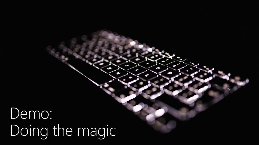 Demo: Doing the magic