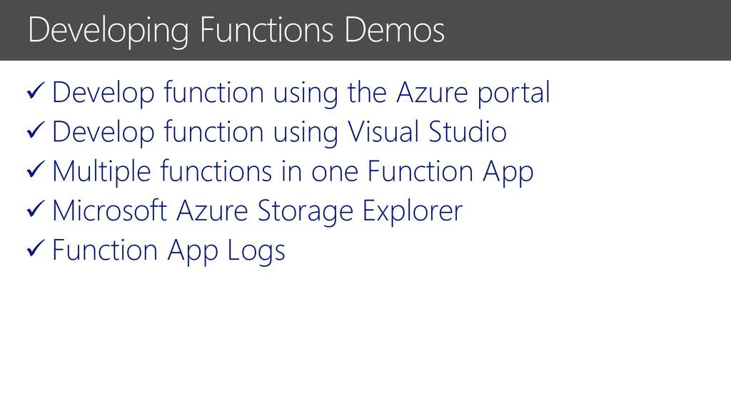 ✓ Develop function using the Azure portal ✓ Dev...