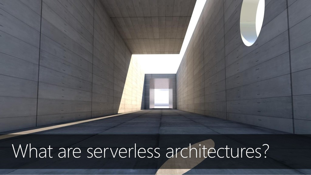 What are serverless architectures?
