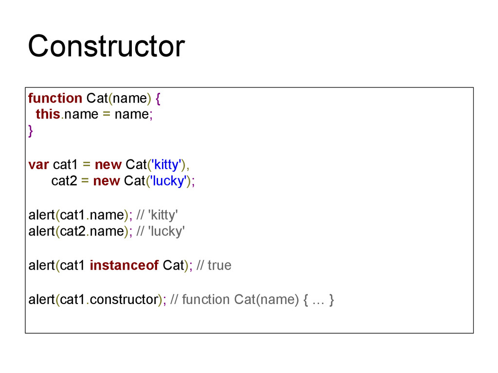 Constructor function Cat(name) { this.name = na...