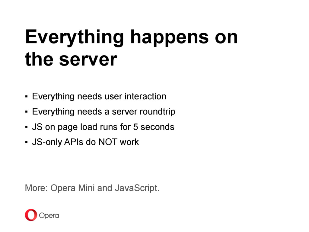 Everything happens on the server ▪ Everything n...