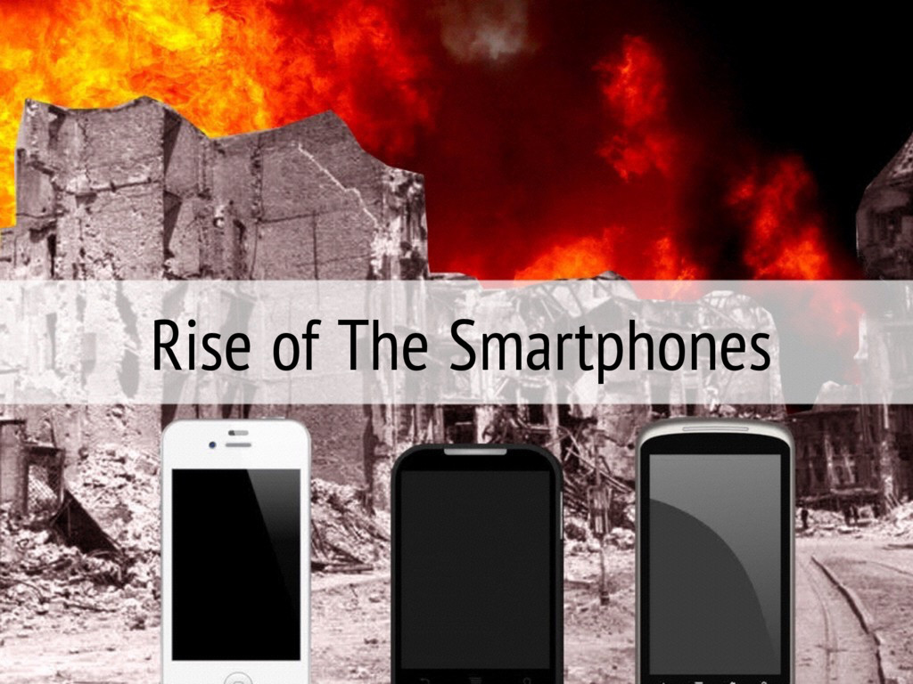 Rise of The Smartphones