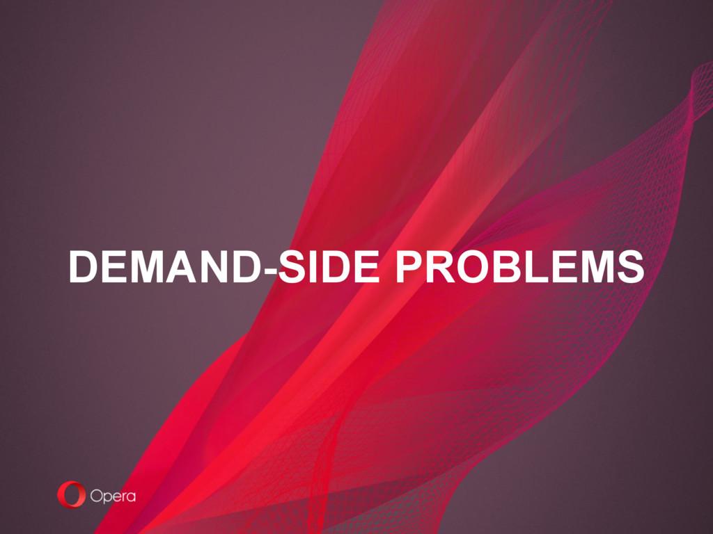 DEMAND-SIDE PROBLEMS